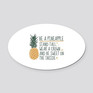 Be A Pineapple Oval Car Magnet