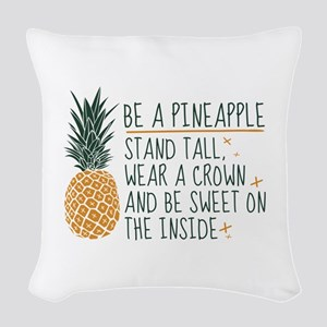 Be A Pineapple Woven Throw Pillow