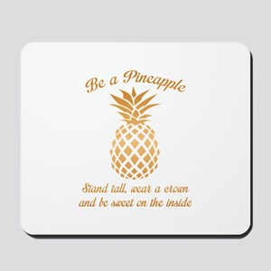 Be A Pineapple Mousepad