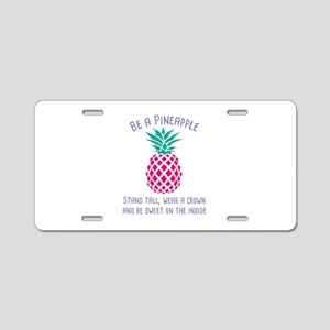 Be A Pineapple Aluminum License Plate