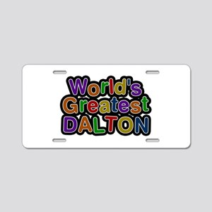 World's Greatest Dalton Aluminum License Plate