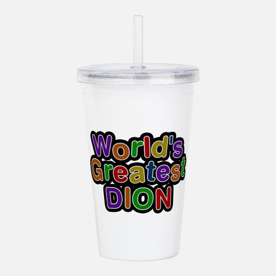 World's Greatest Dion Acrylic Double-wall Tumbler