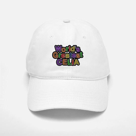 Worlds Greatest Celia Baseball Baseball Baseball Cap