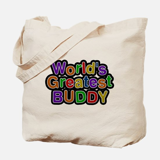 Worlds Greatest Buddy Tote Bag
