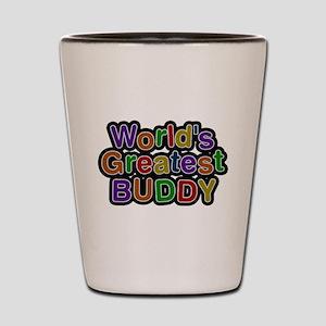 Worlds Greatest Buddy Shot Glass