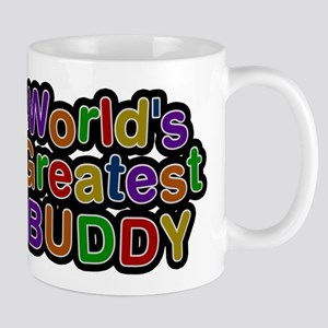 Worlds Greatest Buddy Mugs