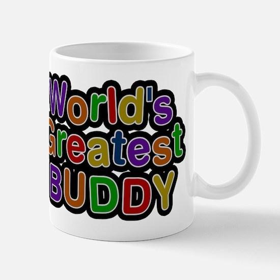 Worlds Greatest Buddy Mugs