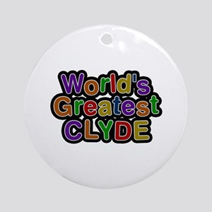 World's Greatest Clyde Round Ornament