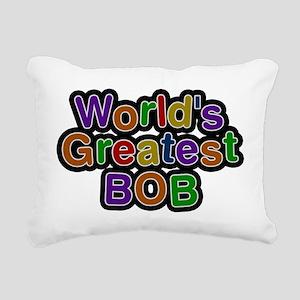 Worlds Greatest Bob Rectangular Canvas Pillow