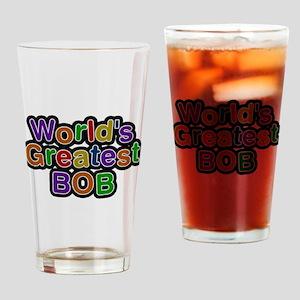 Worlds Greatest Bob Drinking Glass