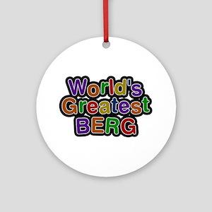 World's Greatest Berg Round Ornament