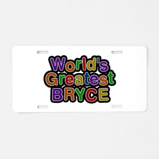 World's Greatest Bryce Aluminum License Plate