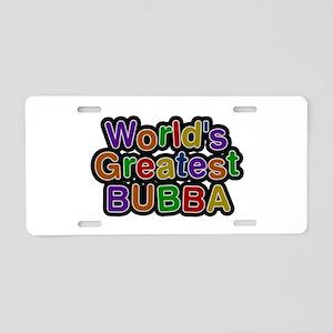 World's Greatest Bubba Aluminum License Plate