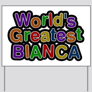 World's Greatest Bianca Yard Sign