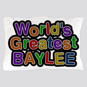World's Greatest Baylee Pillow Case