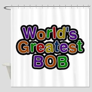 World's Greatest Bob Shower Curtain