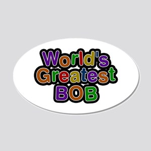 World's Greatest Bob 20x12 Oval Wall Decal