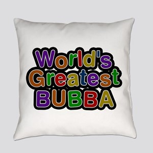 World's Greatest Bubba Everyday Pillow