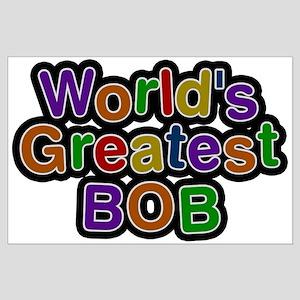 World's Greatest Bob Large Poster