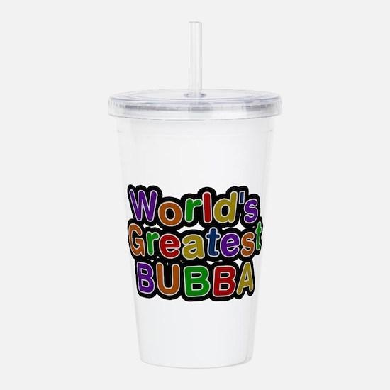 World's Greatest Bubba Acrylic Double-wall Tumbler