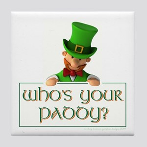 WHO'S YOUR PADDY? Tile Coaster