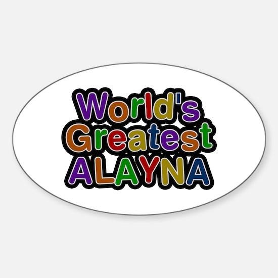 World's Greatest Alayna Oval Decal