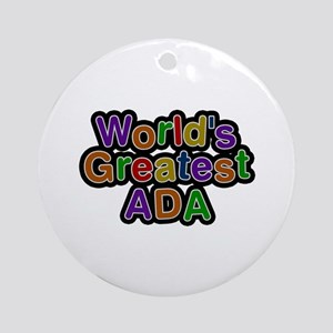 World's Greatest Ada Round Ornament