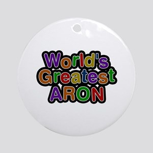 World's Greatest Aron Round Ornament