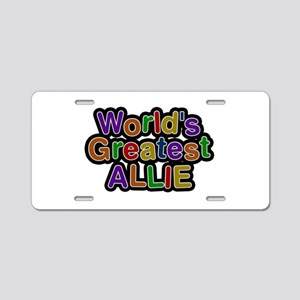 World's Greatest Allie Aluminum License Plate