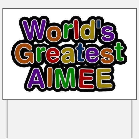 World's Greatest Aimee Yard Sign