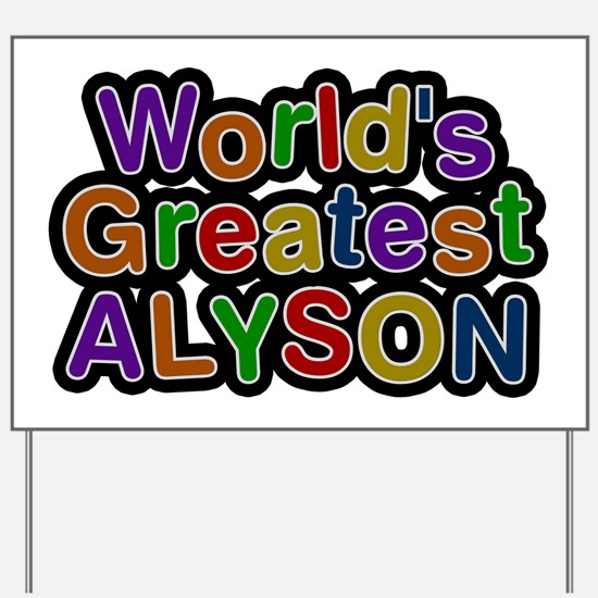 World's Greatest Alyson Yard Sign