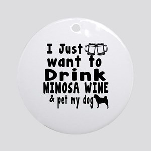 I just Want To Drink Mimosa Wine Round Ornament