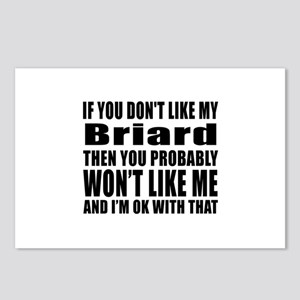 You Do Not Like My Briard Postcards (Package of 8)