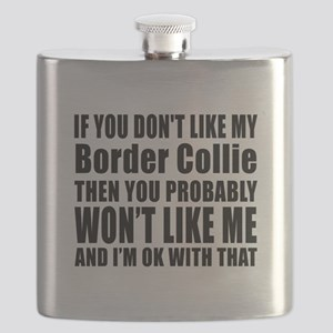 You Do Not Like My Border Collie Dog Flask