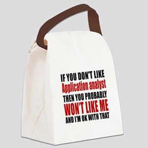 You Do Not Like APPLICATION ANALY Canvas Lunch Bag
