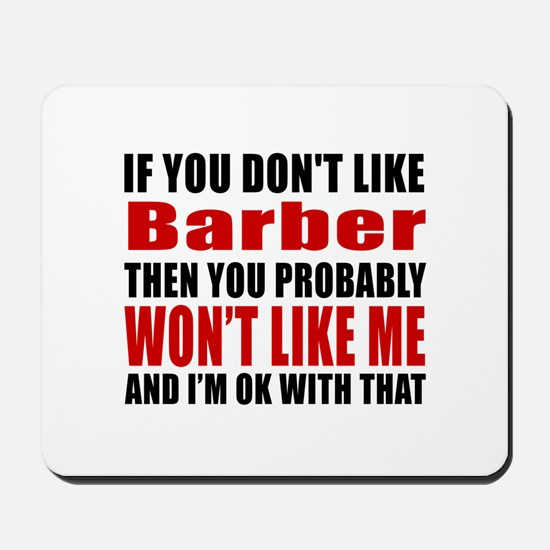 If You Do Not Like Barber Mousepad