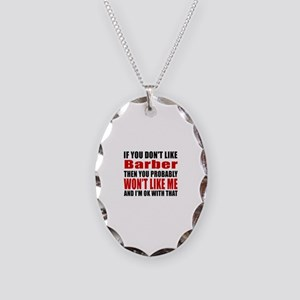 If You Do Not Like Barber Necklace Oval Charm