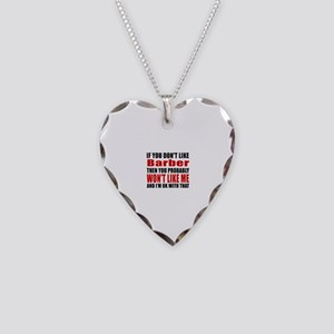 If You Do Not Like Barber Necklace Heart Charm