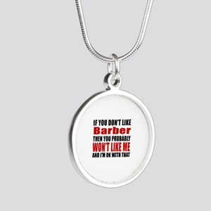 If You Do Not Like Barber Silver Round Necklace