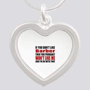 If You Do Not Like Barber Silver Heart Necklace
