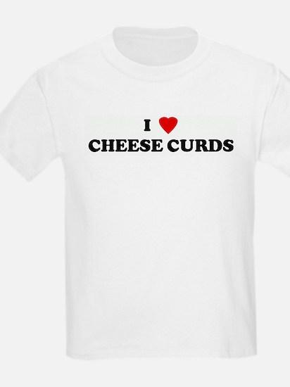 I Love CHEESE CURDS T-Shirt