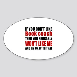 If You Do Not Like BOOK COACH Sticker (Oval)