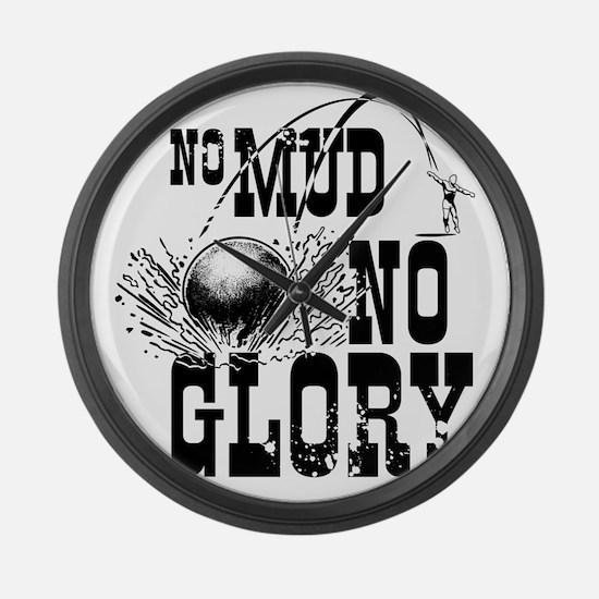 no mud no glory Large Wall Clock