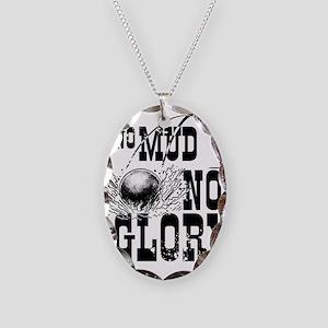 no mud no glory Necklace