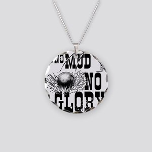 no mud no glory Necklace