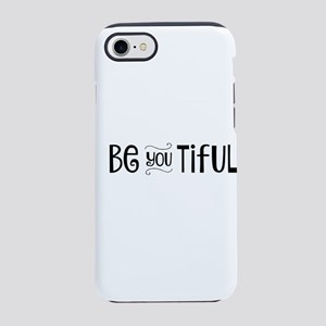 Be You Tiful iPhone 8/7 Tough Case
