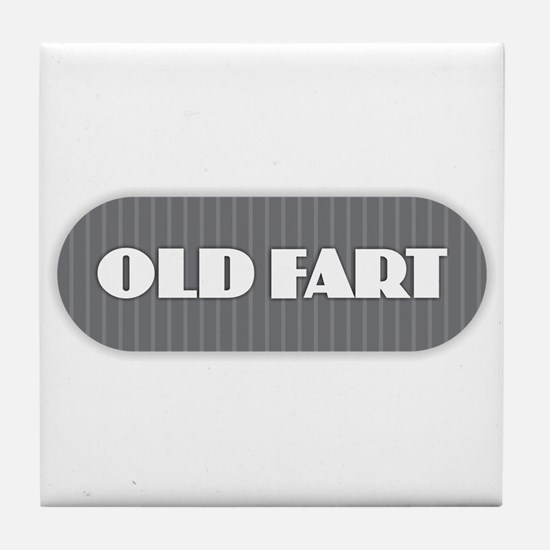 Old Fart - Gray Tile Coaster