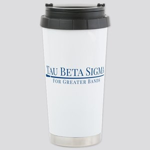 Tau Beta Sigma For Grea Stainless Steel Travel Mug