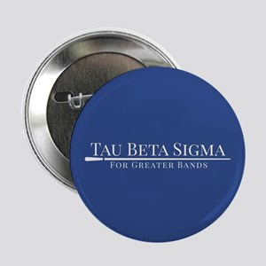 """Tau Beta Sigma For Greater Bands 2.25"""" Button"""
