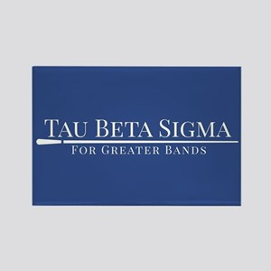 Tau Beta Sigma For Greater Bands Rectangle Magnet